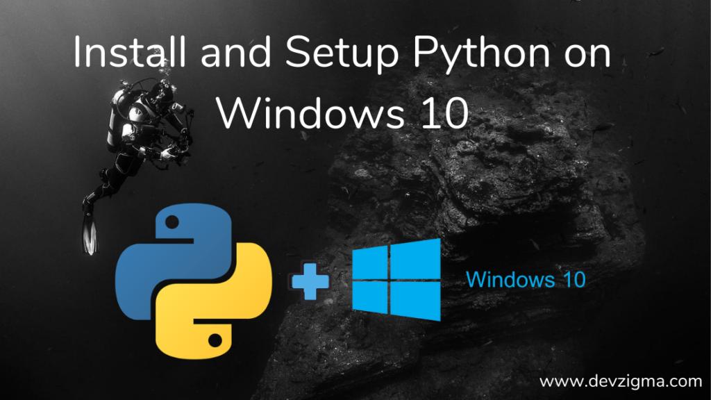 how to install and setup python on windows 10